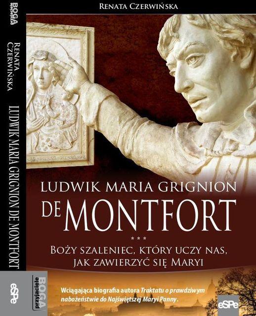 """Książka """"Ludwik Maria Grignion de Montfort. Boży szaleniec, który uczy nas, jak zawierzyć się Maryi"""", eSPe 2017"""