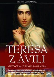 "Okładka książki ""Teresa z Avili. Mistyczka z temperamentem"", eSPe 2017"